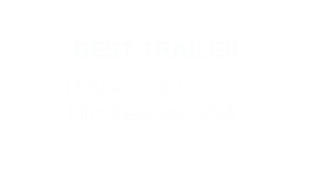 AwardBestTrailer-Housecore Horror