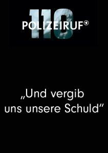 Polizeiruf 110 Und Vergib Uns Unsere Schuld Mg Action